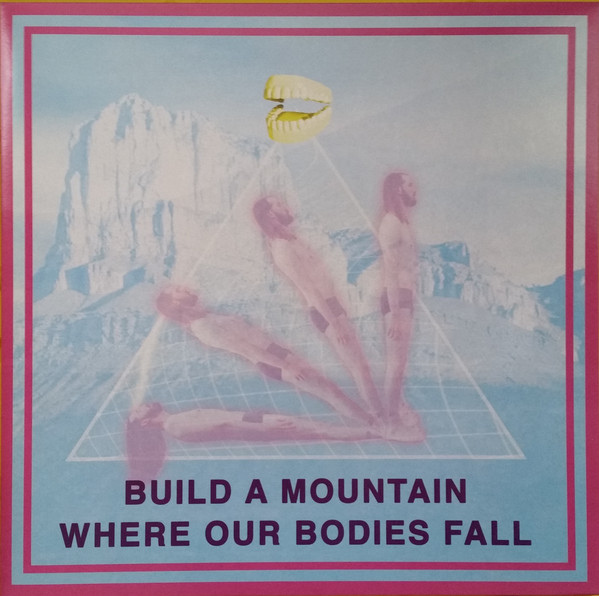 Build A Mountain Where Our Bodies Fall